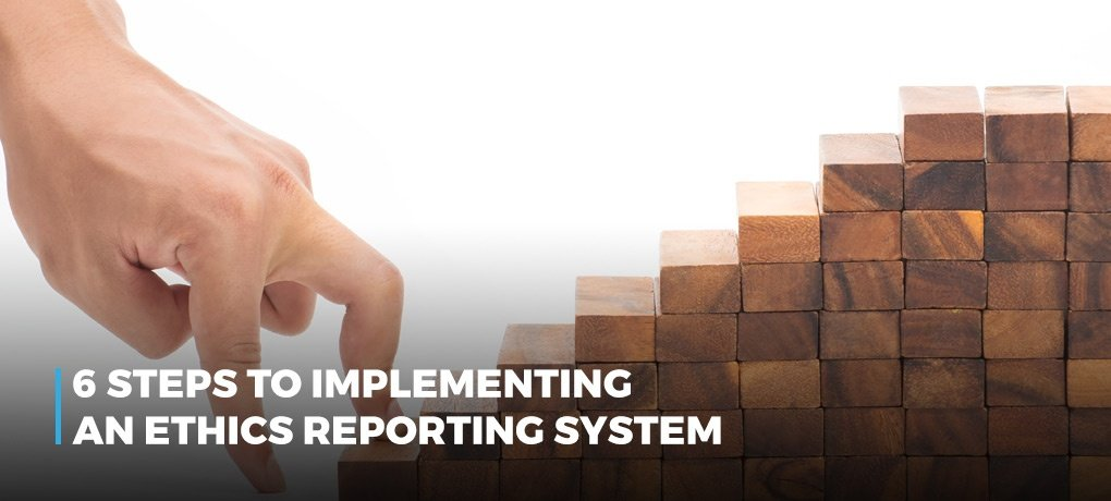 LP_6-steps-to-implementing-an-ethics-reporting-system.jpg